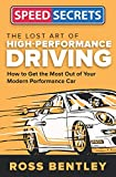 The Lost Art of High-Performance Driving (Speed Secrets) (English Edition)