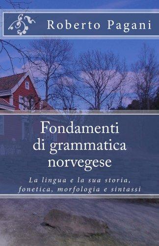 fondamenti-di-grammatica-norvegese-la-lingua-e-la-sua-storia-fonetica-morfologia-e-sintassi-italian-