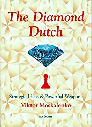 The Diamond Dutch: Strategic Ideas & Powerful Weapons by Viktor Moskalenko (2014-04-16)