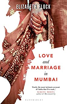 Love and Marriage in Mumbai by [Flock, Elizabeth]