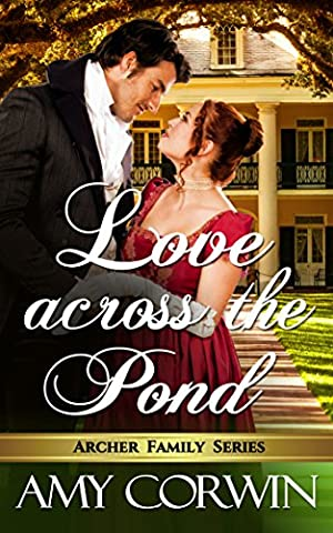 Love Across the Pond (The Archer Family Regency Romances Book 6)