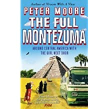 The Full Montezuma by Moore, Peter Published by Bantam (2005)