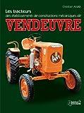 Telecharger Livres Les tracteurs Vendeuvre (PDF,EPUB,MOBI) gratuits en Francaise