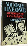 You only live once: Memories of Ian Fleming (Foreign intelligence book series) by Ivar Bryce (1984-08-02)
