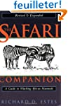 The Safari Companion: A Guide to Watc...