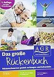 Das grosse AGR-Rueckenbuch: Rueckenschmerzen gezielt vorbeugen und behandeln