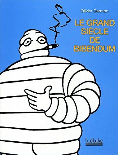 Le Grand Siècle de Bibendum