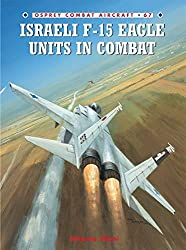 Israeli F-15 Eagle Units in Combat (Combat Aircraft) by Shlomo Aloni (2006-12-26)