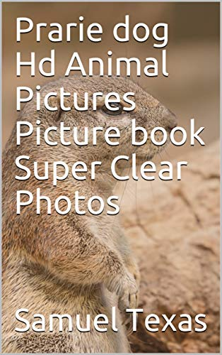 Prarie dog Hd Animal Pictures Picture book Super Clear Photos (English Edition)