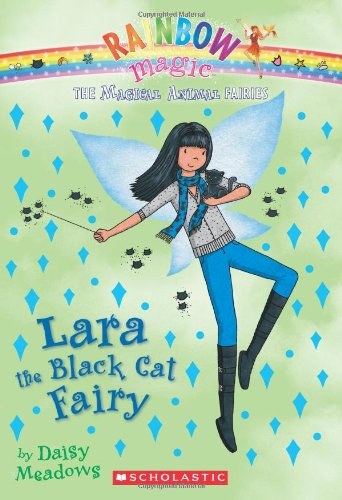 Lara the Black Cat Fairy (Rainbow Magic: The Magical Animal Fairies)