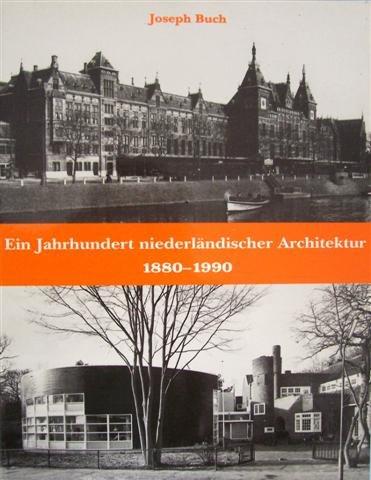 Ein Jahrhundert niederländischer Architektur 1880-1990
