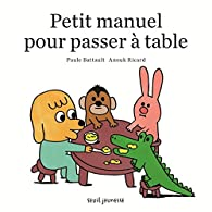 Petit manuel pour passer à table par Paule Battault