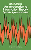 An Introduction to Information Theory, Symbols, Signals and Noise (Dover Books on Mathematics)