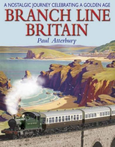 Branch Line Britain: A Nostalgic Journey Celebrating a Golden Age