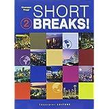 Short breaks! Con CD Audio. Per le Scuole superiori: 2