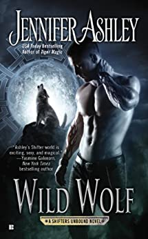 Wild Wolf (Shifters Unbound Book 6) by [Ashley, Jennifer]