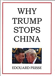 WHY TRUMP STOPS CHINA: His most important action yet (My Western Civilisation Book 2)