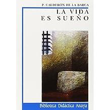 La vida es sueño (Clásicos - Biblioteca Didáctica Anaya)