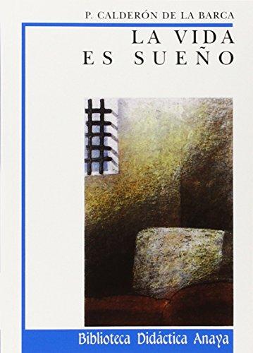 La vida es sueño (Clásicos - Biblioteca Didáctica Anaya) por Pedro Calderón de la Barca