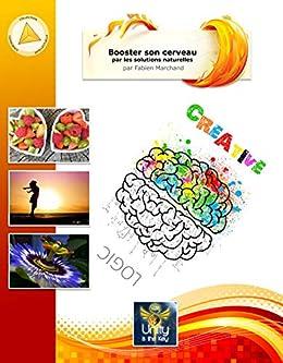 Booster son cerveau avec les solutions naturelles: Stress ...