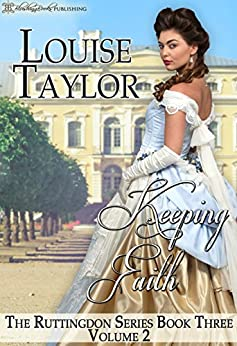 Keeping Faith (The Ruttingdon Series: Volume Two Book 3) by [Taylor, Louise]