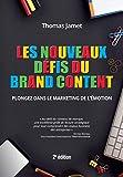 Les nouveaux défis du Brand Content 2e édition - Plongez dans le marketing de l'émotion