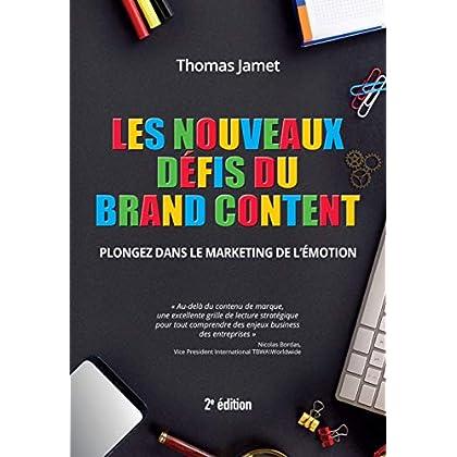 Les nouveaux défis du Brand Content 2e édition : Plongez dans le marketing de l'émotion