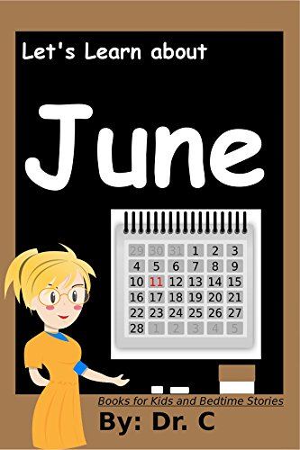 Books For Kids: June: Let's Learn! (books For Kids And Bedtime Stories Book 14) por Dr. C epub