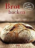 Brot backen - mit veganen Rezepten
