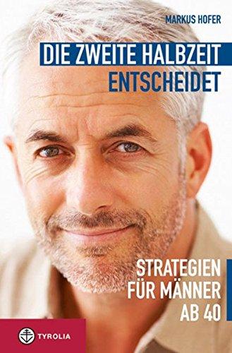 Die zweite Halbzeit entscheidet: Strategien für Männer ab 40