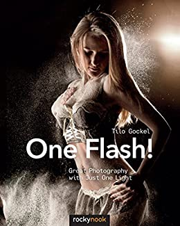 One Flash!: Great Photography with Just One Light par [Gockel, Tilo]