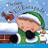 The Great Elf Escapade (Pop Up Story)
