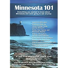 Minnesota 101: Everything You Wanted to Know about Minnesota and Were Going to Ask Anyway
