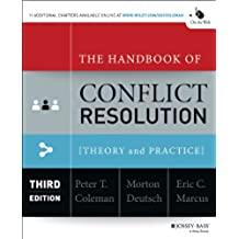 The Handbook of Conflict Resolution: Theory and Practice (English Edition)