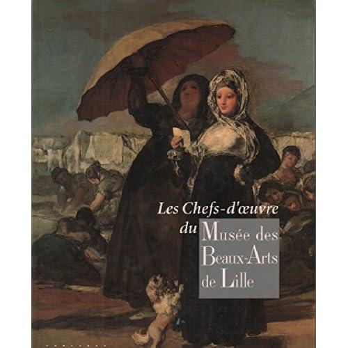 Les chefs-d'oeuvre du Musée des beaux-arts de Lille : [exposition, New York, Metropolitan museum of art, 27 octobre 1992-17 janvier 1993