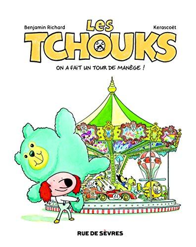 Les Tchouks, Tome 4 : On a fait un tour de manège !