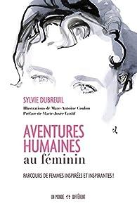 Aventures humaines au féminin par Sylvie Dubreuil