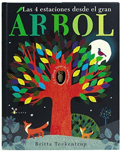 Las 4 estaciones desde el gran ÁRBOL (Castellano - A Partir De 3 Años - Álbumes - Cubilete) por Patricia Hegarty