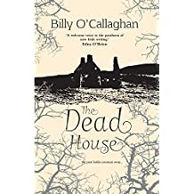 The Dead House: ... the past holds constant sway ... (English Edition)