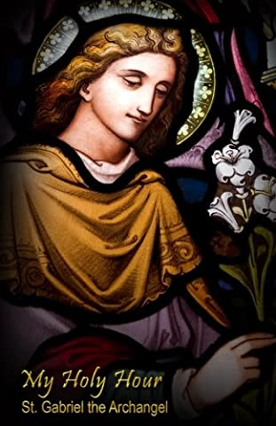 My Holy Hour - St. Gabriel the Archangel: A Devotional Prayer Journal (Catholic Prayer Books and Devotional