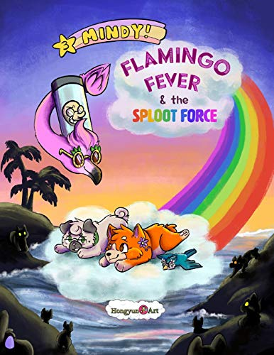 The New Adventures of Mindy the Corgi:  Flamingo Fever and The Sploot Force