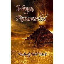 Maya, Resurrected