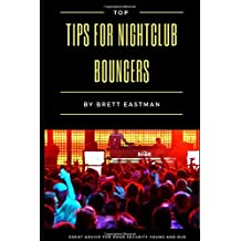 Top Tips For Nightclub Bouncers: Great Advice For Door Security Young And Old