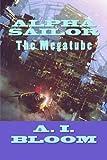 Alpha Sailor: The Mega-tube