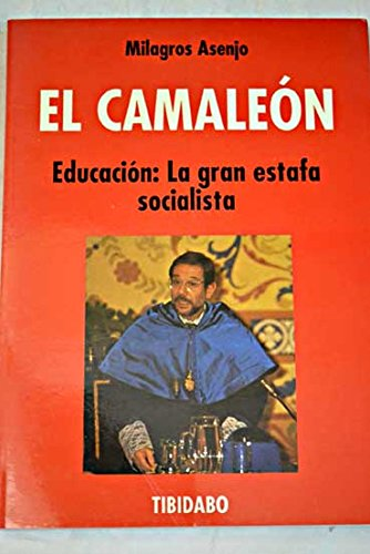 El camaleón: educación : la gran estafa socialista