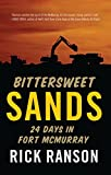 Bittersweet Sands: Twenty-Four Days in Fort McMurray