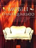 eBook Gratis da Scaricare I mobili d antiquariato Ediz illustrata (PDF,EPUB,MOBI) Online Italiano