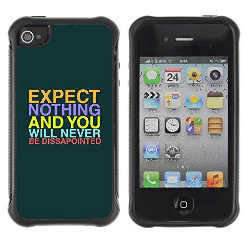 """Graphic4You """"Expect Nothing..."""" Life Proverb Zitat Design Harte Hülle Case Tasche Schutzhülle für Apple iPhone 4 und 4S Design #8"""