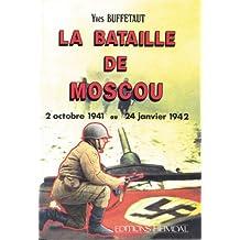 La Battaille de Moscou: 2 Octobre 1941 - 24 Janvier 1942