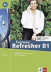 Fairway Refresher B1: Englisch für Wiedereinsteiger. Lehr- und Arbeitsbuch + 2 Audio-CDs (Fairway Refresher / Englisch für Wiedereinsteiger)